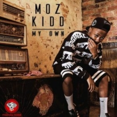 Moz Kidd - My Own